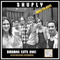 Shufly – Reel-to-Reel Birdman Cuts - by Scott Smith - singer songwriter
